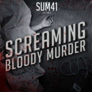 Sum 41 – Screaming Bloody Murder