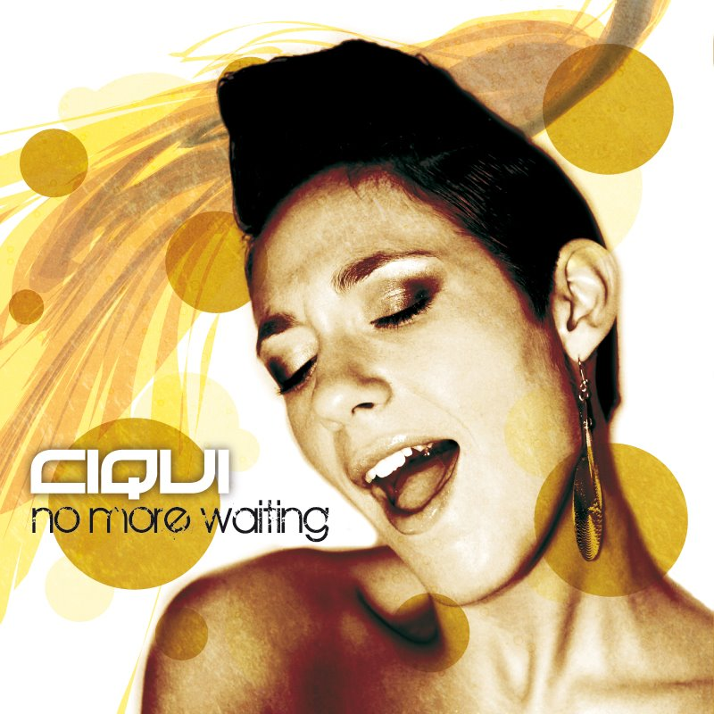 Ciqui – No more waiting