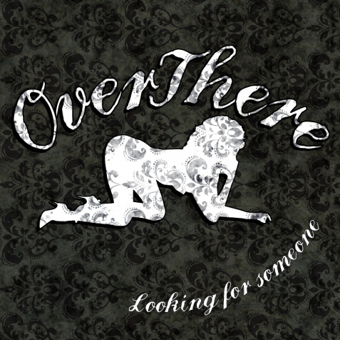 Over  There – Looking for someone (demo)