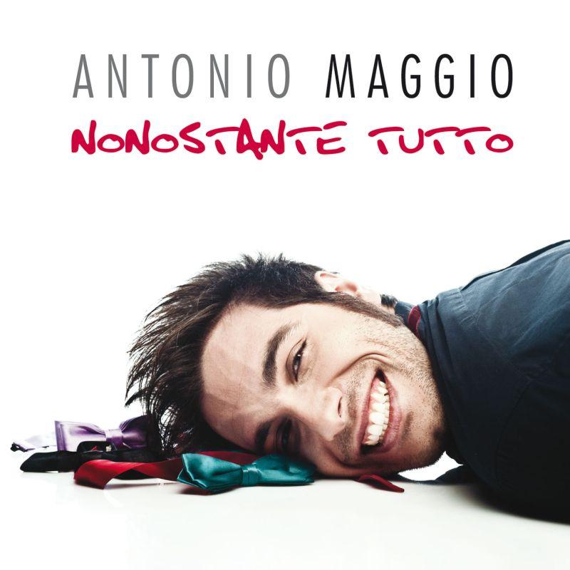 Antonio Maggio: brano per brano di NONOSTANTE TUTTO
