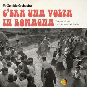 """C'era Una Volta In Romagna"", secondo album dei Mr. Zombie Orchestra!"