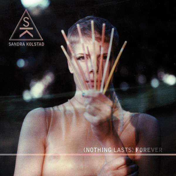(Nothing last) forever l'album electro-pop di Sandra Kolstad