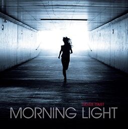 Never Trust – Morning Light