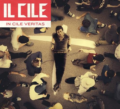 """""""IN CILE VERITAS"""", il nuovo disco de IL CILE"""