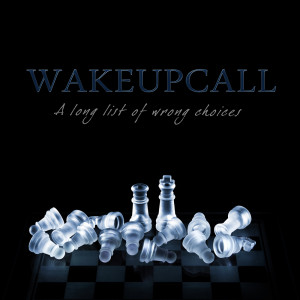 WakeUpCall - Wrong Choices cover