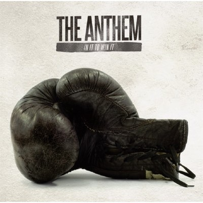 THE ANTHEM – IN IT TO WIN IT