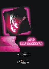 Amo una Rockstar – Sara C. Zuccaro