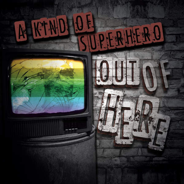 A Kind of Superhero – Out of Here (EP)