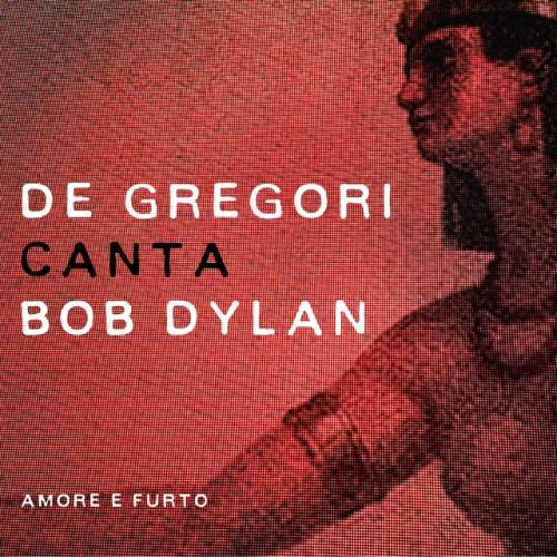 """Francesco De Gregori da domani """"canta Bob Dylan""""!"""