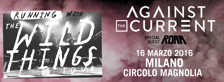 Against The Current domani in Italia!