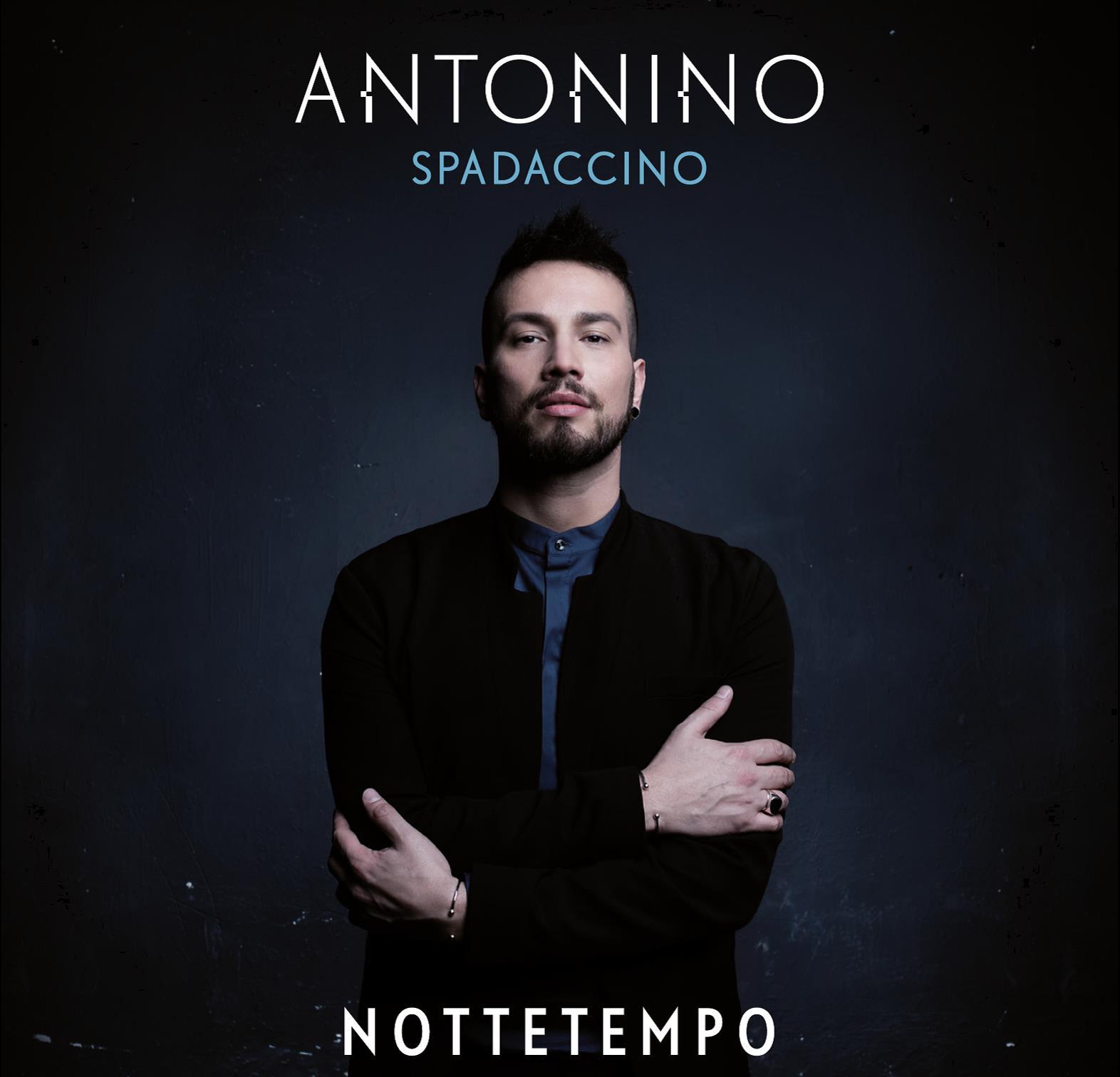 """Antonino Spadaccino: il 22 aprile esce """"Nottetempo""""!"""