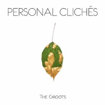 """I The Groots e i loro """"Personal Clichés""""!"""