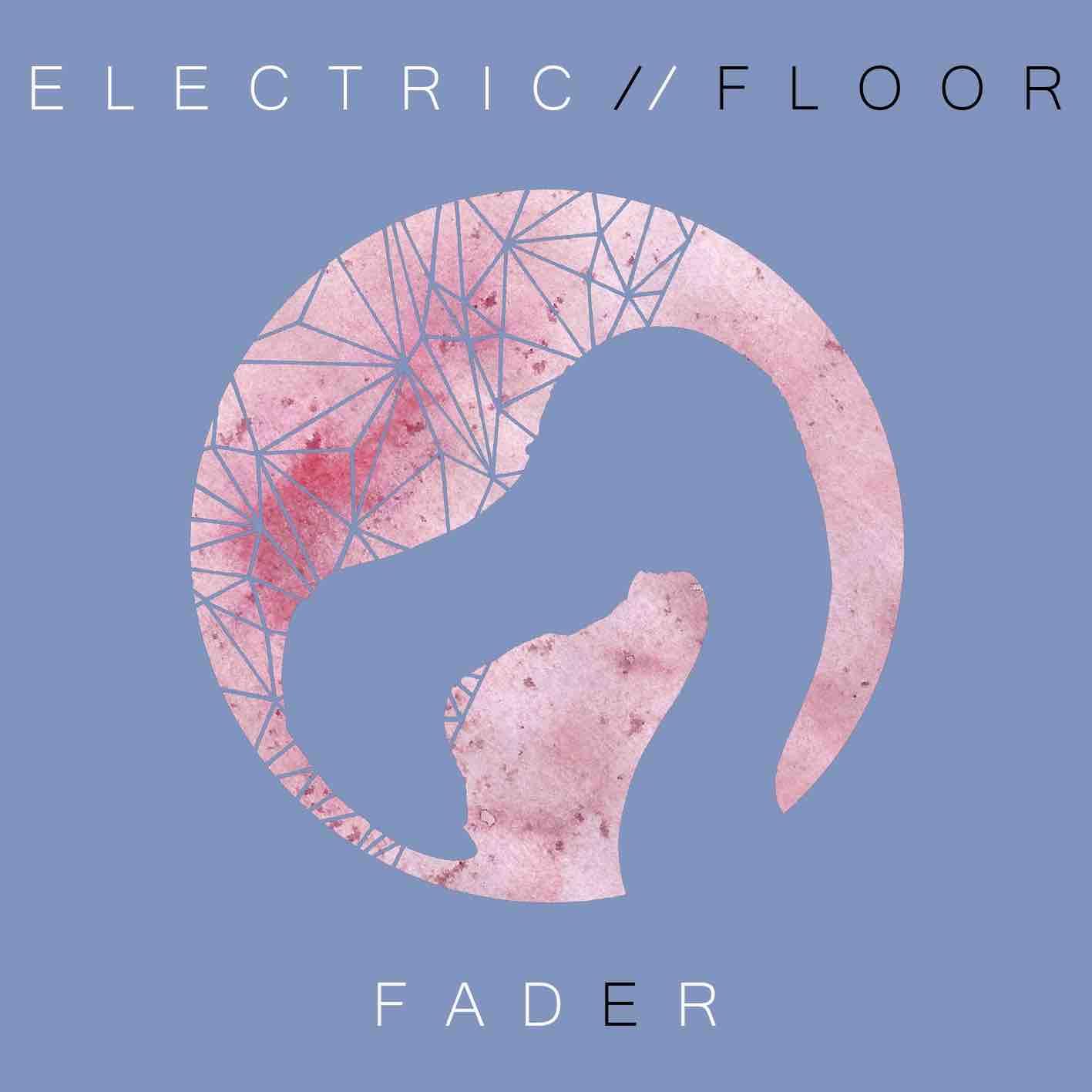 Fader, il nuovo album degli Eletric Floor