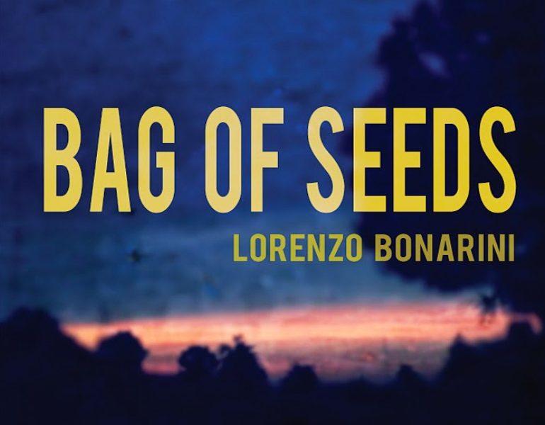 Lorenzo Bonarini: «Bag Of Seeds è la mia borsa di semi»