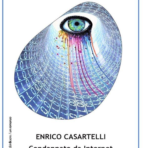 Condannato da Internet, il nuovo libro di Enrico Casartelli