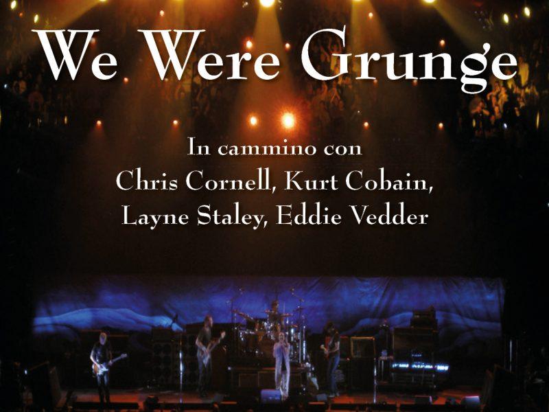 We were grunge, il nuovo libro di Alessandro Bruni