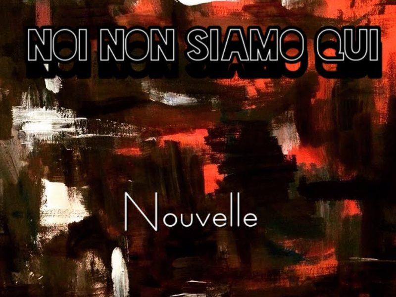 """Nouvelle,  """"Noi non siamo qui"""": la musica è un veicolo di idee"""