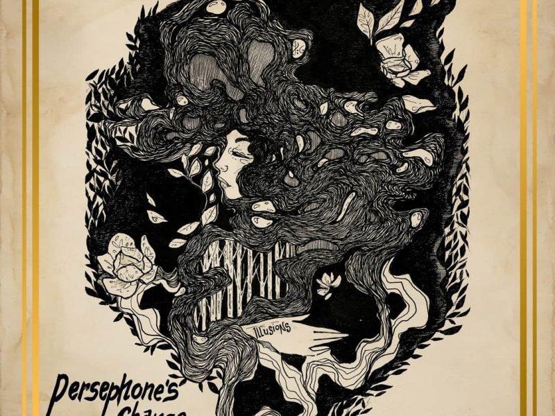 Persephone's Change, online il nuovo disco Illusions