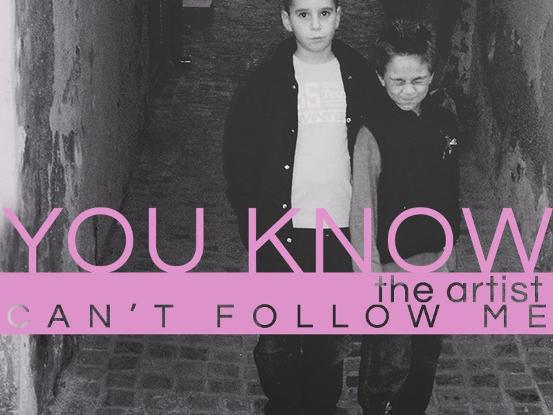 """You Know, the artist: online il primo singolo, """"Can't follow Me"""""""