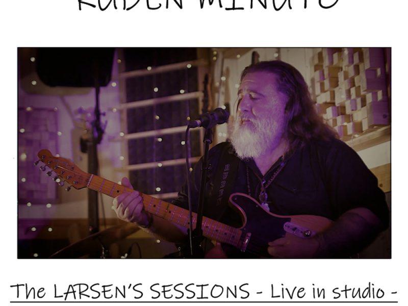"""Ruben Minuto, fuori ora """"THE LARSEN'S SESSIONS – live in studio"""""""