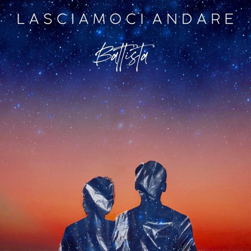Battista - Lasciamoci Andare - Cover