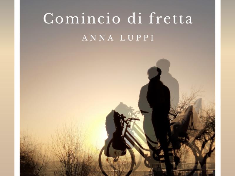 """Anna Luppi, fuori il nuovo singolo """"Comincio di Fretta"""""""
