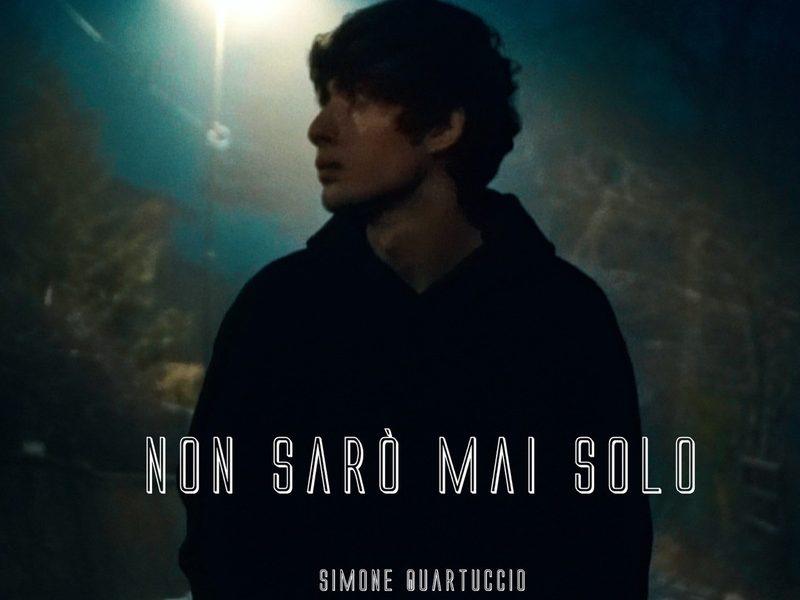 """Simone Cartuccio, fuori il nuovo singolo """"Non sarò mai solo"""""""