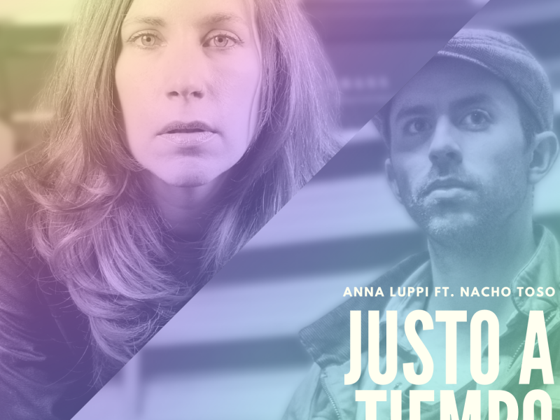 """""""Justo a tiempo"""", il nuovo singolo di Anna Luppi feat. Nacho Toso"""