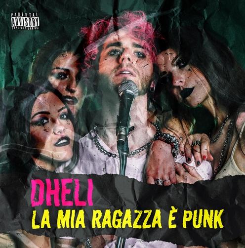 """Dheli, fuori il nuovo singolo punk rock """"La mia ragazza è punk"""""""