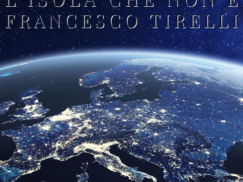 """Francesco Tirelli, fuori il nuovo album """"L'isola che non è"""""""