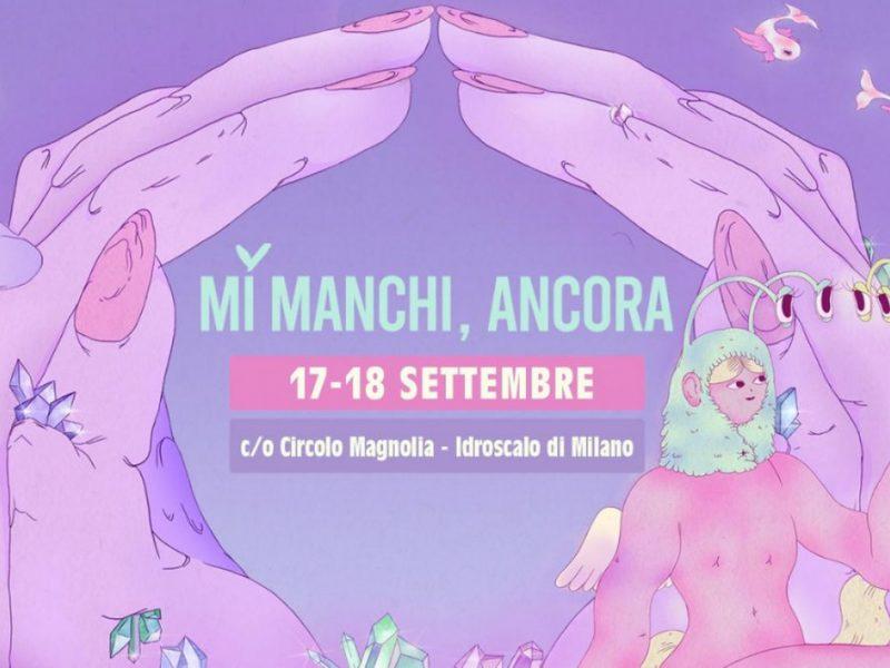 MI MANCHI, ANCORA: line up completa, info e biglietti