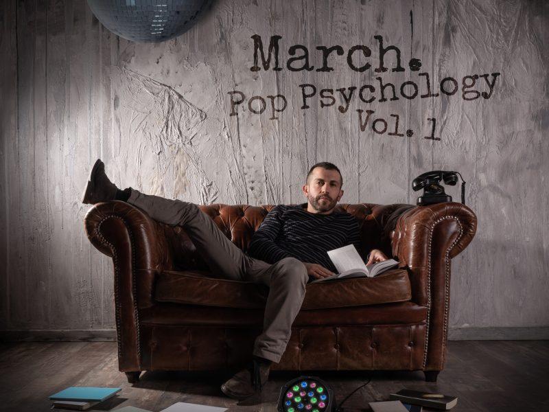 "March., fuori il nuovo ep dance pop  ""Pop Psychology Vol. 1"""