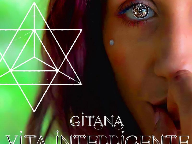 """Gitana, fuori il secondo mistico singolo """"Vita Intelligente"""""""